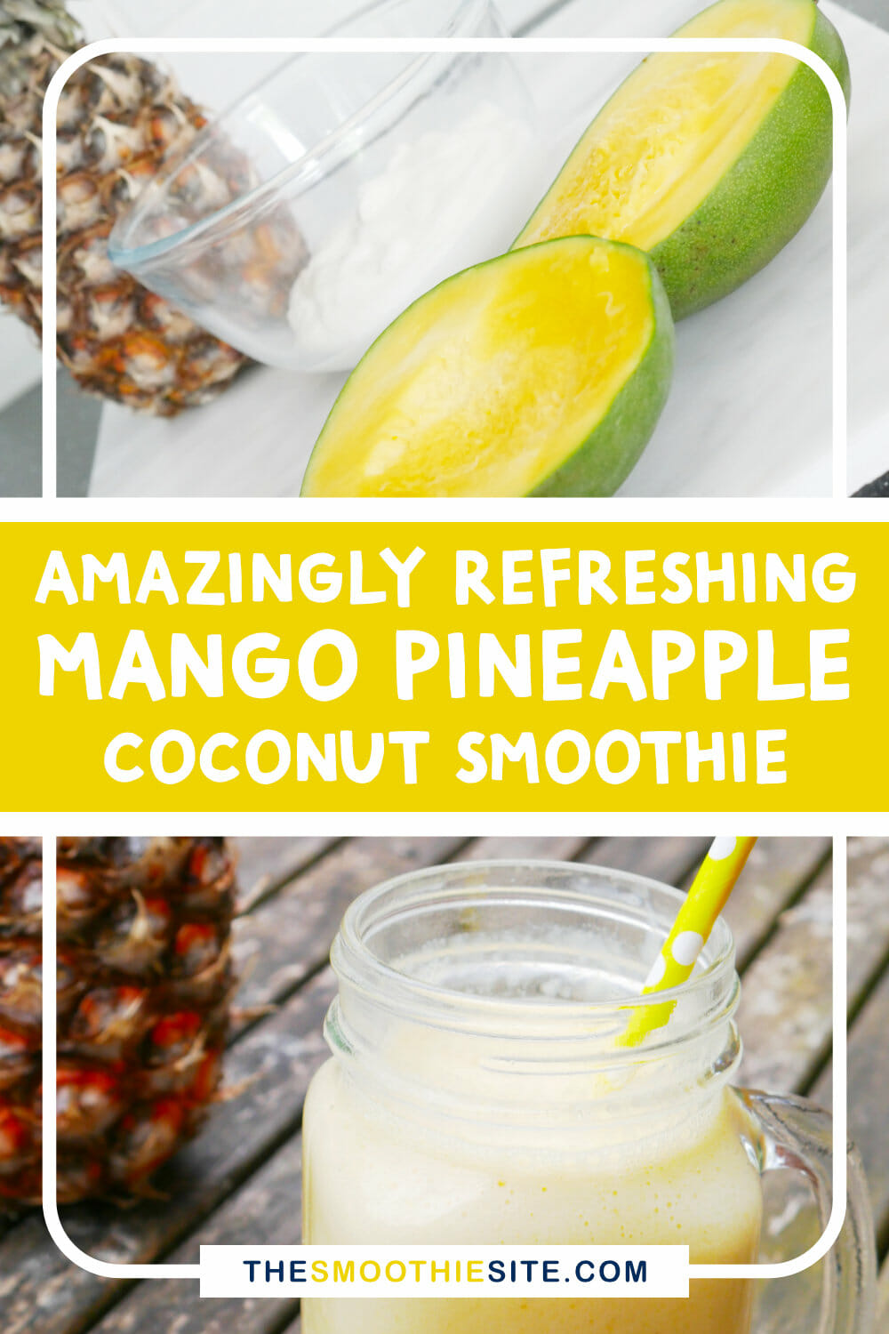 Amazingly refreshing mango pineapple coconut smoothie