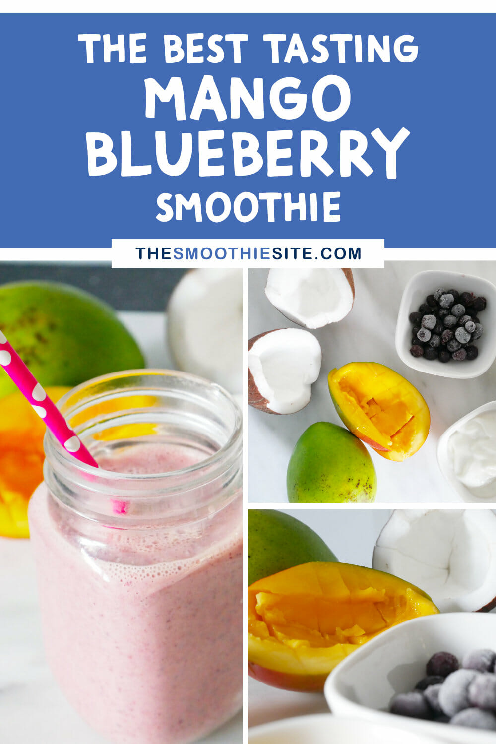 The best tasting mango blueberry smoothie recipe